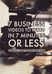 7 Videos You Can Make in 7 Minutes (or Less) Using Only your iPhone